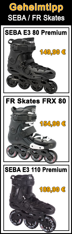 Geheimtipp - SEBA / FR Skates